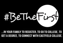 #BeTheFirst / Break the norm and #BeTheFirst. Your legacy begins with you and it can begin at Eastfield College. / by Eastfield College