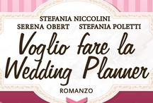 Voglio fare la Wedding Planner / Il divertente romanzo sul mondo del Wedding di Serena Obert, Stefania Poletti e Stefania Niccolini. Da maggio in libreria.  www.vogliofarelaweddingplanner.it  www.facebook.com/VoglioFareLaWeddingPlanner Per le tue nozze da sogno www.serenaobert.com