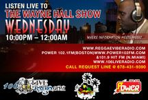 The Wayne Hall Show on Wednesday @ 10pm - 12am / Visit Our Website @ www.106Liveradio.com
