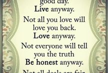 Live, Love anyway, stay Truthful and play Fair Everyday