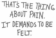The Love Quotes Celebrity Quotes : LIFE QUOTE : Thats the thing about pain. It demands to be felt….