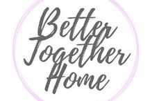 Better Together Home Posts / www.bettertogetherhome.com