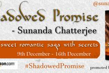 SHADOWED PROMISE BY SUNANDA CHATTERJEE