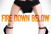 FIRE DOWN BELOW / It really is. #FireDownBelow Pre-order here: LINKS  ▴Amazon US ➜ http://amzn.to/1HvQywp ▴Amazon UK ➜ http://amzn.to/1DgCa4U ▴Amazon AU ➜ http://bit.ly/1CkOCDU  ▴KoBo ➜ http://bit.ly/166Xtej ▴iBooks ➜ http://bit.ly/1Kfvpmh ▴B&N ➜ TBA / by Debra Anastasia
