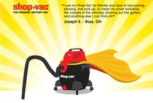 Shop-Vac® Contest Winners / Congratulations winners!  Do you want to win Shop-Vac® merchandise? Tell us the best use you have for your Shop-Vac® brand products and you're automatically entered to win. For more information go to http://www.shopvac.com/contest.