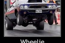 Wheelies and burn outs / by Kris Rivera