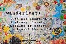 Wanderlust / An infinite desire to see the World.