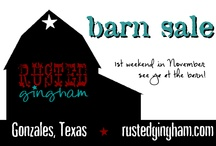 2012 barn sale by Rusted Gingham / Our sale is Nov 2-3 this year at the JB Wells Show Barn. You'll find a barn full of vendors from all over Texas with booths full of vintage, unique, antique, homemade, re-made, or otherwise made stuff. Don't miss it!