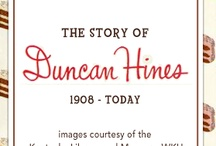 The Story of Duncan Hines / by Duncan Hines