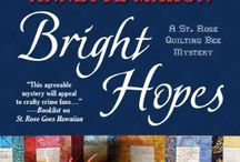 Bright Hopes, a St. Rose Quilting Bee Mystery / Scenes appropriate to Bright Hopes, a St. Rose Quilting Bee Mystery