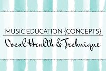 Vocal Health & Technique - Music Education {Concepts} / Vocal explorations and strategies for developing a healthy singing voice