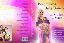 """Becoming a Belly Dancer / """"Becoming a Belly Dancer: From Student to Stage"""" - The Stage Craft Handbook by Sara Shrapnell, Dawn Devine, Alisha Westerfeld and Poppy Maya - Available on Amazon Fall 2016"""