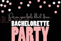 Bachelorette Party Ideas / by Melissa Hudson