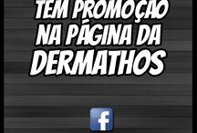 Promoção Dia das Mães / Curtam nossa página Facebook.com/Dermathos