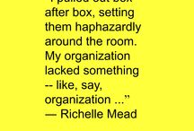 Quotes to Inspire Better Organization / Just a few words to help inspire each of us to be better organized. If you find you need a bit of help keeping your home or office in order, self storage can be an excellent tool. Visit us at www.storage-mart.com to find the StorageMart location nearest you. / by StorageMart