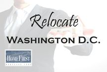 Relocate to Washington D.C. / Relocate to Washington D.C. | HomeFirst Mortgage Corp. www.homefirstmortgage.com | #hfm #onestopmortgageprovider