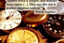 Idézetek - Paulo Coelho / Lélekmozaikok: http://lelekmozaikok.cafeblog.hu Történetek...Érzések...Gondolatok... Lelked építőkövei a megismerés útján...