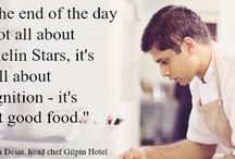 Quotes from our chefs / Why should Gordon Ramsey have all the great quotes? Here's some from our very own inspirational chefs from our partner restaurants.