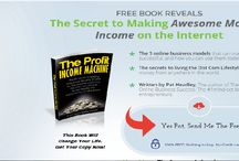 THE PROFIT INCOME MACHINE / FREE BOOK REVEALS The Secret to Making Awesome Monthly Income on the Internet