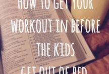 Early Morning Workouts / How to get up and out of bed before the kids do.