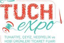 Tuch Expo 2015 / Tuhafiye, Çeyiz, Hediyelik ve Hobi Ürünleri Ticaret Fuarı Creative Handcrafts and Hobbies Trade Fair