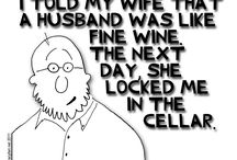 Wine Humor / Nothing is worth living without humor~