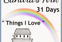 Sandra's Ark - Things I Love / 31 Days Challenge October 2014