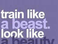 Train like a beast, look like a beauty** / Training is my therapy!