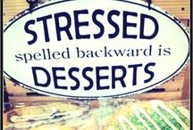 Eat Dessert First / by Ann Wurth