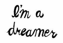 《 I'm Just A Dreamer 》