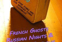 French Ghosts, Russian Nights, and American Outlaws / Collection of Susan Spano's most-loved articles.