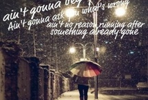 Favorite song quotes  / by Freda LaRue