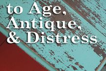 Distress & Antique Furniture / by Diane Stone