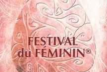 Festival du Fémin et ses épiphénomènes / Le festival du féminin est un rendez-vous de découverte, d'approfondissement et de recherche sur le féminin.