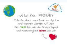 Die Welt von Frubey / WILLKOMMEN IN DER WELT VON FRUBEY !  Unsere Produkte können Sie nicht nur in Ihr Herz schließen, sondern auch noch nach Ihren Wünschen individuell personalisieren.