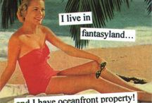 I live in fantasyland and own ocean front property