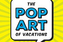 The Pop Art of Vacations