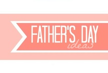 Fathers day / by Shannon Barnes