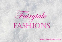Fairytale Fashions / Fairytale Fashions is an exclusive feature on www.abouttoread.com showcasing fashions from novels and other fictional work.