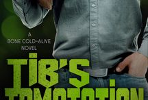 Tib's Temptation / Novel Three in the Bone Cold--Alive series finds romance for jilted lover Tib