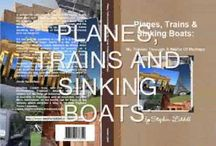 Planes, Trains and Sinking Boats / My travelogue full of true life & hilarious travel disasters involving things such as crossing the Sahara, sinking on the Nile, living with beduin nomads in Jordan, camping in the wettest spot in Britain backpacking through Eastern Europe and getting married in Romania...what could possibly go wrong?  Available in paperback & on iBooks (iTunes), Barnes & Noble, Kobo & ofcourse Amazon Kindle worldwide. For more info see http://stephenliddell.co.uk/my-books-3/planes-trains-and-sinking-boats/
