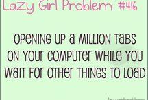 Lazy Girl Problem <3