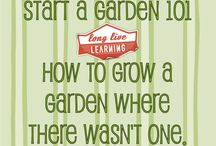 Starting and building a garden / by Kerry Graveline