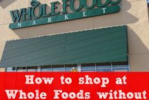 Whole Foods / by Monica Kimsey