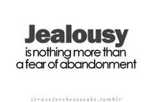 """The Love Quotes Jealousy Quotes : #jealousy: """"a fear of abandonment"""" when all children have a fearful look at the …"""