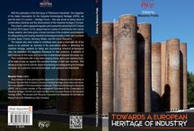 Industrial Heritage - Towards a European Heritage of Industry / Nasce la nuova collana sul patrimonio industriale