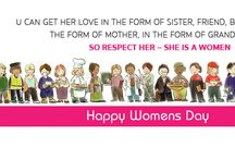 Happy International Women's Day / U Can Get Her Love In the Form of Sister, Friend, Beloved, Wife, In the Form of Mother, In the Form of Grandmother  So Respect Her – She is A Women
