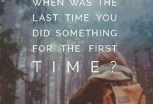 When is the last time you did something for the first time?