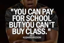 The Love Quotes Celebrity Quotes : You can pay for school but you can't buy class…