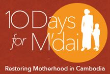 "10 Days for M'dai / Generations of women in Cambodia have come to fear death during childbirth. An alarming number die or lose a child every year due to inadequate healthcare, poor nutrition, and a lack of proper education. M'Dai means ""mother"" in the Khmer language, and it is our prayer that we can raise $300,000 by March 25 to deliver hope to mothers in this part of the world."